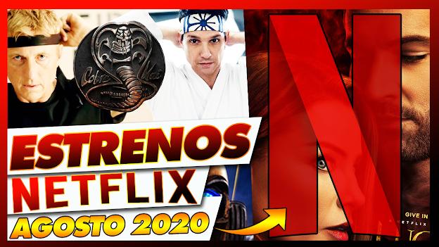 🔴 Estrenos NETFLIX Agosto 2020 | Todos los nuevos ingresos en Películas y Series