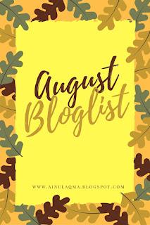 http://ainulaqma.blogspot.com/2016/07/join-bloglist-august-ainulaqma.html
