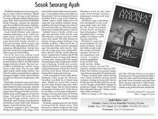 Sosok Seorang Ayah merupakan resensi atas novel Ayah karya Andrea Hirata terbitan Bentang Pustaka di muat oleh Kabar Madura.