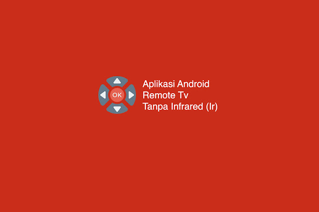 Aplikasi Android Remote Tv Tanpa Infrared (Ir)