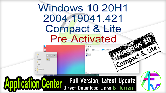 Windows 10 20H1 2004.19041.421 Compact & Lite Pre-Activated