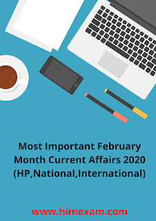 Most Important February Month Current Affairs 2020 (HP,National,International)