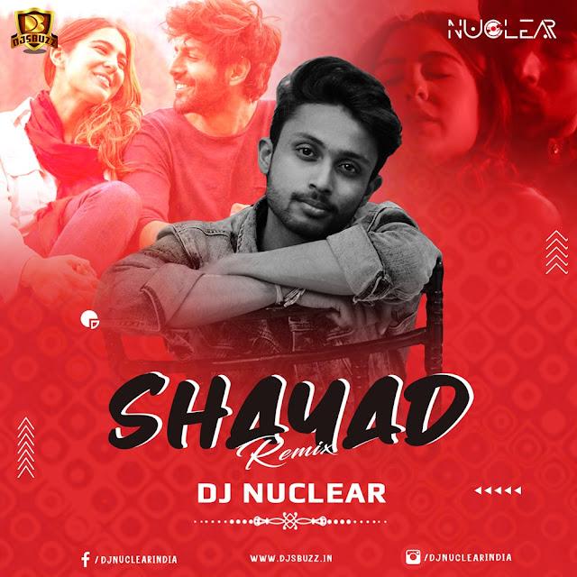 Shayad (Remix) – Love Ajj Kal – DJ Nuclear