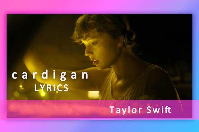 Cardigan Lyrics By Taylor Swift