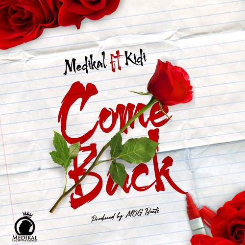 Medikal ft. KiDi – Come Back (Prod. by MOGBeatz)