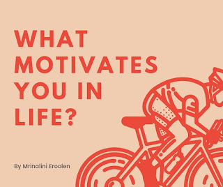 What Motivates You In Life?