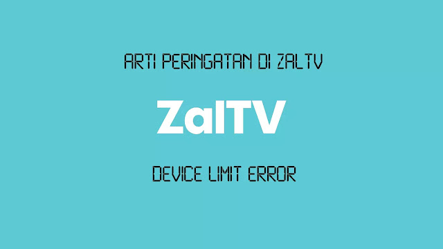 Arti peringatan ZalTV Device Limit Error