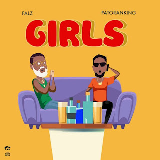 """Bahd Guy Records Rapper Falz unlocks this new awesome joint single featuring Dancehall Patoranking and the song is tagged """"Girls"""" produced by C-Tea Beatz."""