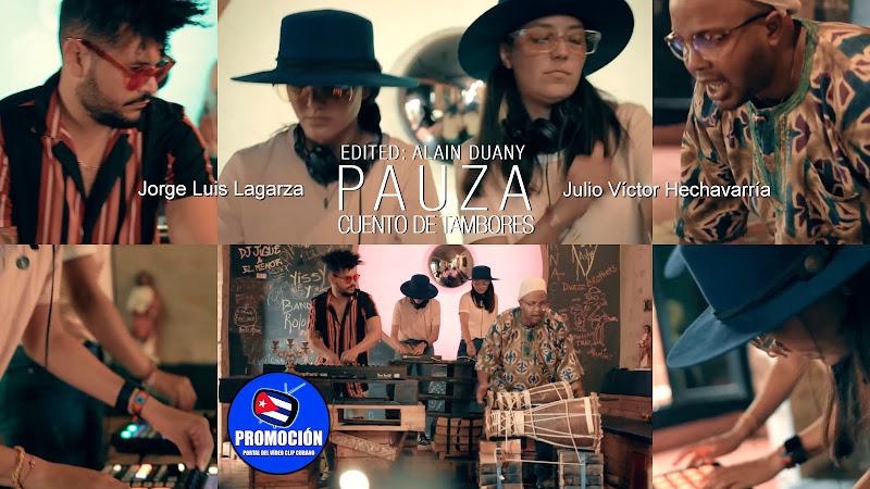PAUZA - Yoyi Lagarza - Julio Víctor Hechavarría - ¨Cuento de Tambores¨ - Videoclip - Dir: Alain Duany. Portal Del Vídeo Clip Cubano. Música. Cuba.