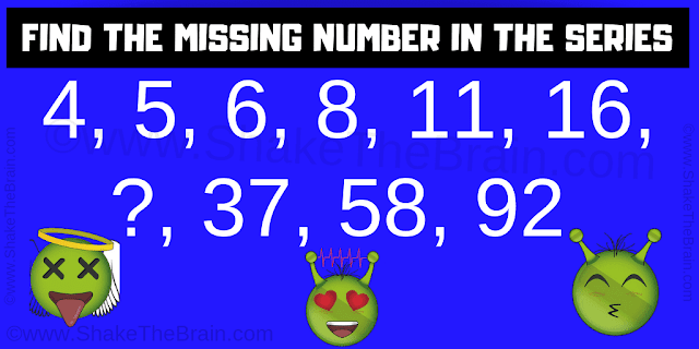 Can you find the missing number in the series? 4, 5, 6, 8, 11, 16, ?, 37, 58, 92