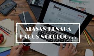Alasan Kenapa Kamu Harus Ngeblog...