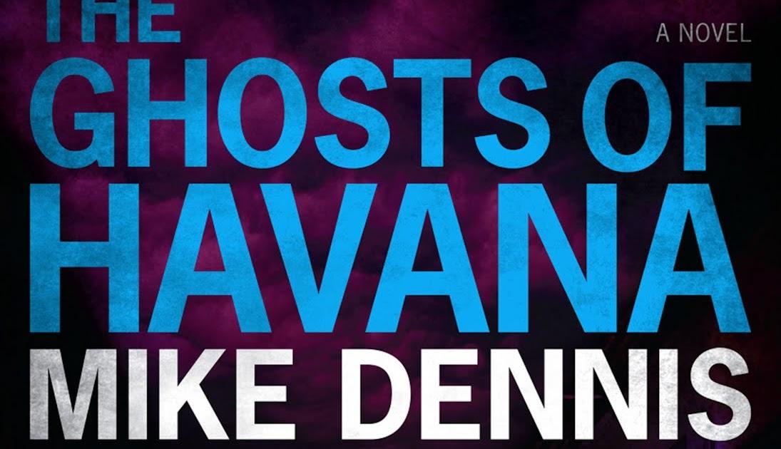 THE GHOSTS OF HAVANA (Key West Nocturnes Series Book 2)