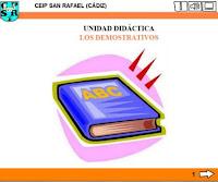 http://www.juntadeandalucia.es/averroes/ceip_san_rafael/demostrativos/demostrativos.html
