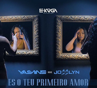 Yasmine - És O Teu Primeiro Amor (feat. Josslyn)