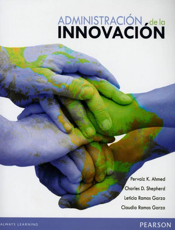 Administración de la innovación – Pervaiz K. Ahmed