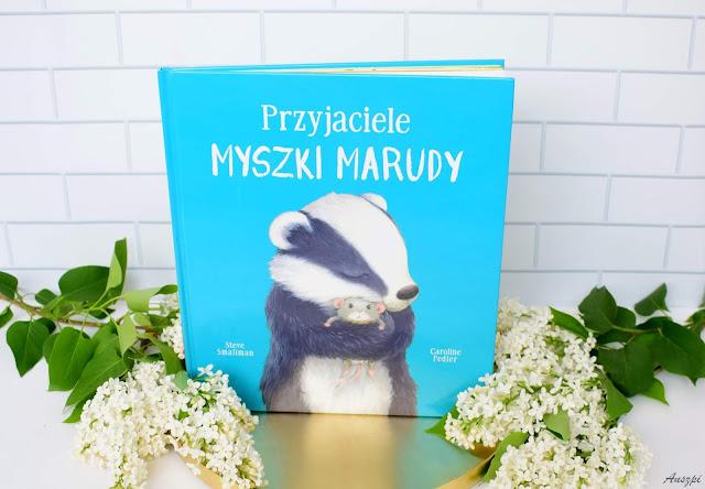 """""""Przyjaciele myszki Marudy"""", Steve Smallman, Caroline Pedler- recenzja książeczki dla dzieci"""