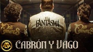 Cabrón y Vago Lyrics - El Fantasma & Los Dos Carnales