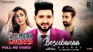 Bezubanaa Lyrics By Balraj