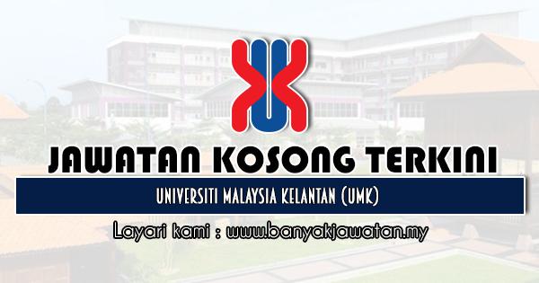Jawatan Kosong 2020 di Universiti Malaysia Kelantan (UMK)