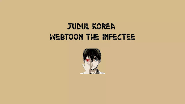Judul Korea Webtoon The Infectee