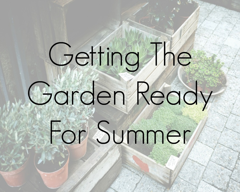 Getting The Garden Ready For Summer