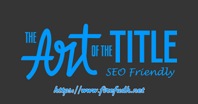 The Art Of The Title SEO Friendly