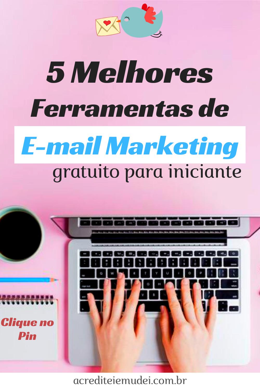 5 Melhores Ferramentas de E-mail Marketing Gratuito para Iniciante