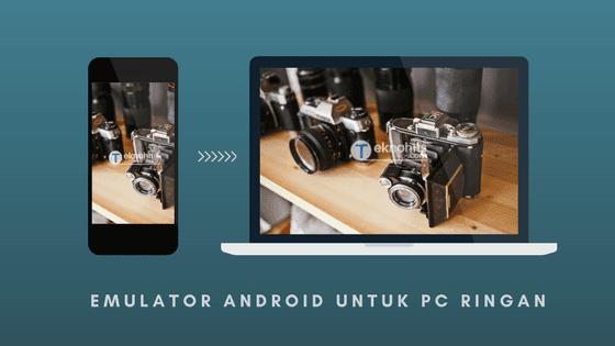 Emulator Android untuk PC Ringan dan Cepat