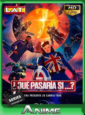 Marvel ¿Qué pasaría si…? (2021) [05/??][Latino/Inglés][720p][GoogleDrive][xKakez]