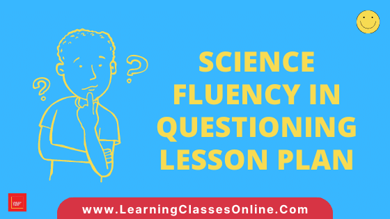 Science Skill Of Fluency In Questioning Micro Teaching Lesson Plan For B.Ed/DELED Free Download PDF   Skill of Questioning in Biological Science Micro Lesson Plan   Science lesson plan on Fluency Of Questioning Skill of microteaching