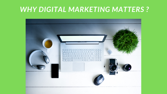 Why digital marketing matters Convert Your Business from physical to digital and enjoy