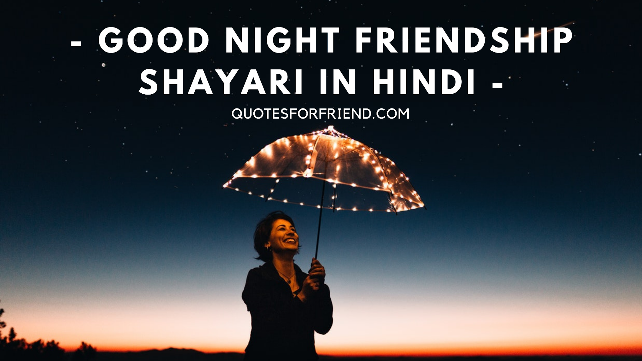 good night friendship shayari in hindi, good night shayari in hindi for friends, good night shayari for friend, friend good night shayari, good night dosti shayari in hindi, good night shayari friend, good night shayari for best friend, good night sms hindi for friends.