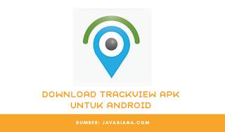 Download Trackview Apk Untuk Android Terbaru