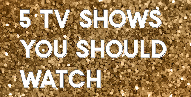 5 tv shows you should watch; white text on a gold sequin and glitter background