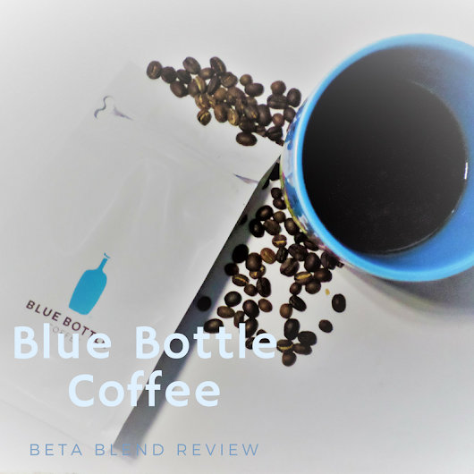 Blue Bottle Coffee: Beta Blend Review