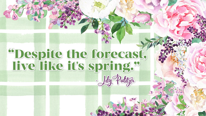 Lily Pulitzer Spring Quote