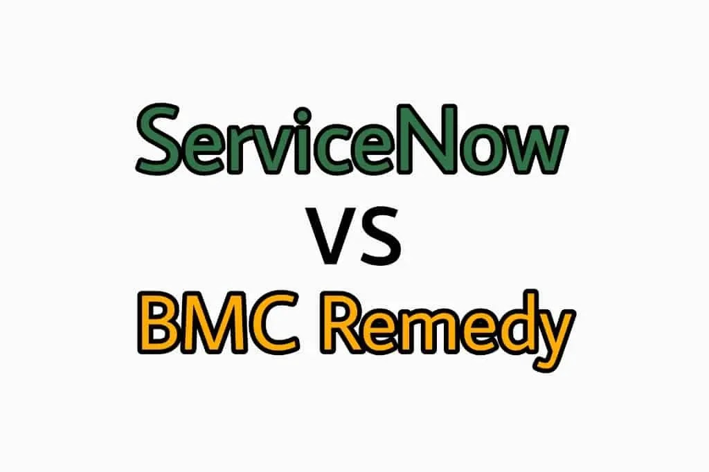Servicenow vs remedy review