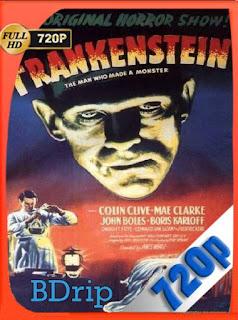 El doctor Frankenstein (1931) BDRip [720p] [Latino] [GoogleDrive] [RangerRojo]