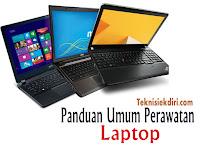 Panduan Umum Perawatan Laptop
