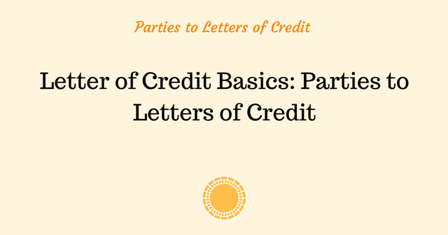 Letter of credit basics parties to letters of credit letter of credit basics parties to letters of credit advancedontrade export import customs altavistaventures Gallery