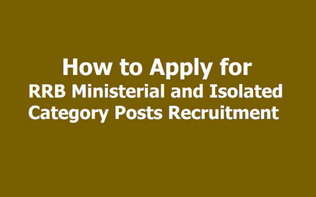 How to Apply for RRB Ministerial and Isolated Category Posts Recruitment 2019