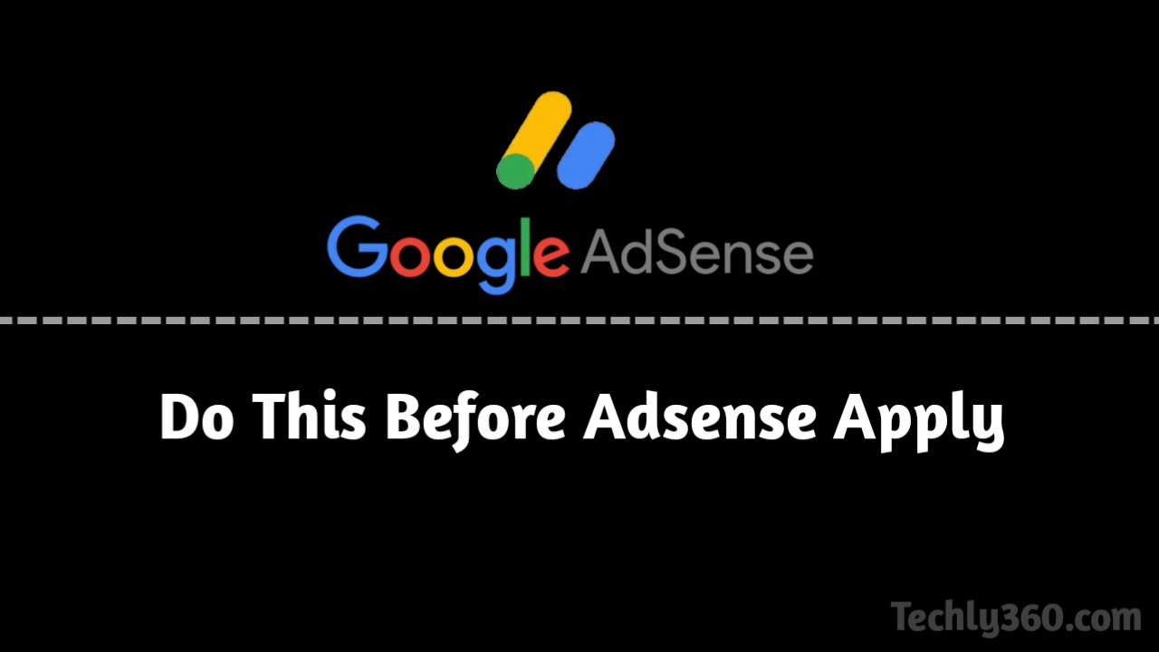 Do This Before Adsense Apply,Follow Criteria Before Adsense Apply,Solve Adsense Problem,Low Content,Broken Link,how to add robots.txt in blogger,Adsense Friendly Content,Techly360
