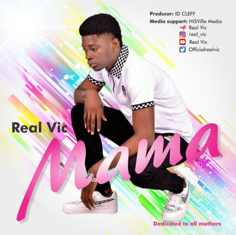 "Real Vic – ""Mama"" #Arewapublisize"