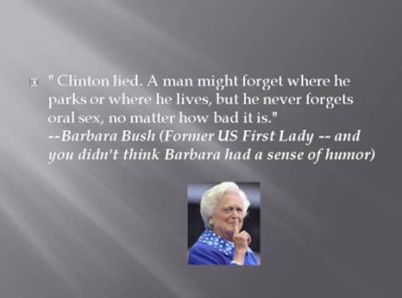 Barbara bush quote clinton oral sex