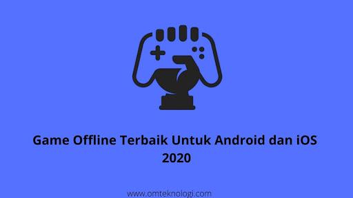 Game Offline Terbaik Untuk Android dan iOS 2020