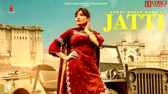 Jatti Lyrics Anmol Gagan Maan