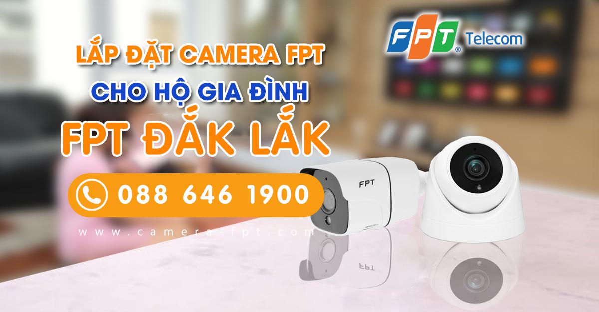 Camera FPT Đắk Lắk - Lắp đặt camera chính hãng FPT