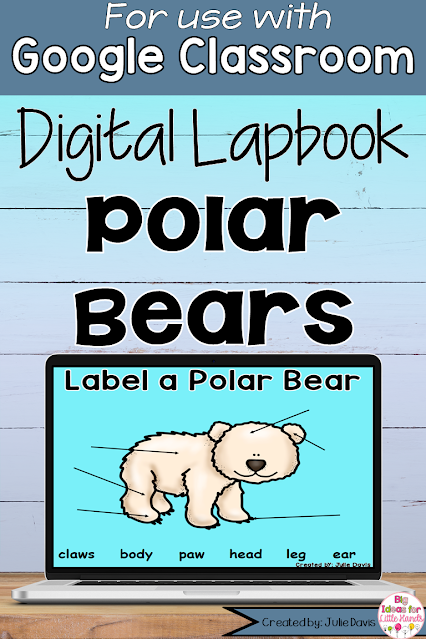 Google Classroom Digital Polar Bears Lapbook for Kindergarten or 1st grade January science lesson. Can be used digitally in whole groups or independently and includes labeling, vocabulary, facts, video, life cycle, and more.