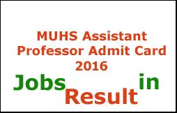 MUHS Assistant Professor Admit Card 2016