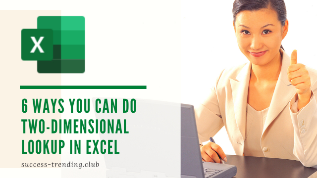 6 Ways You Can Do Two-Dimensional Lookup in Excel